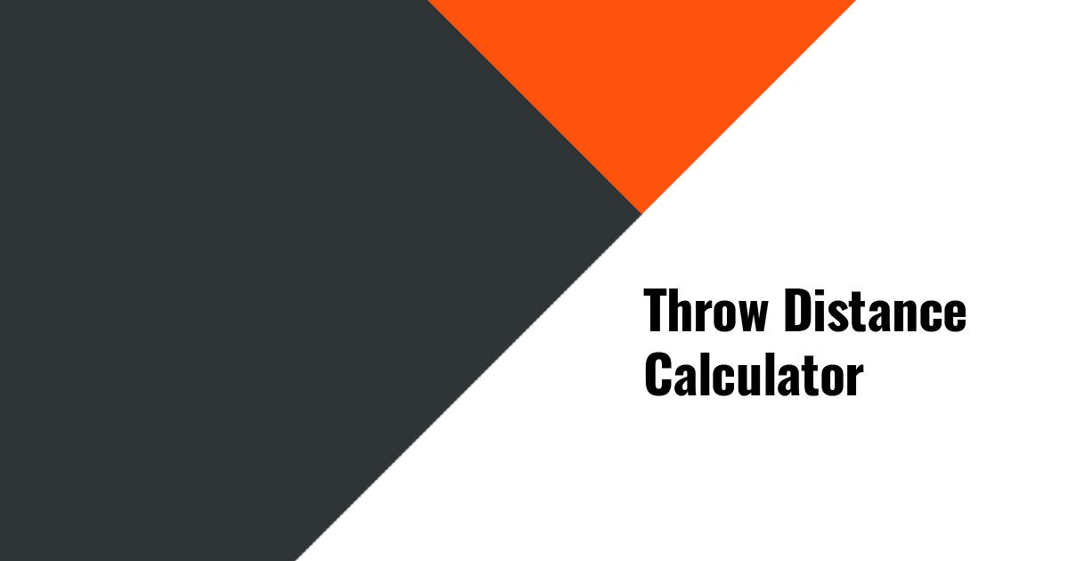 Throw-Distance-Calculator